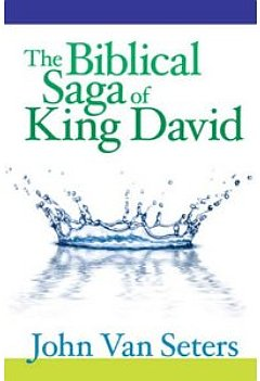 John Van Seters - The Biblical Saga of King David (2009)