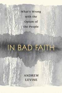 Andrew Levine - In Bad Faith